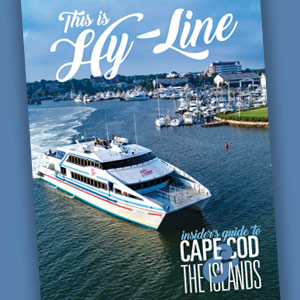 Hy-Line Insiders Guide to Cape Cod and the Islands